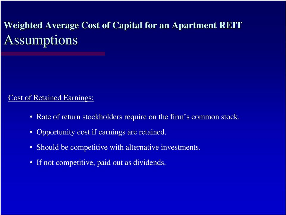 Opportunity cost if earnings are retained.