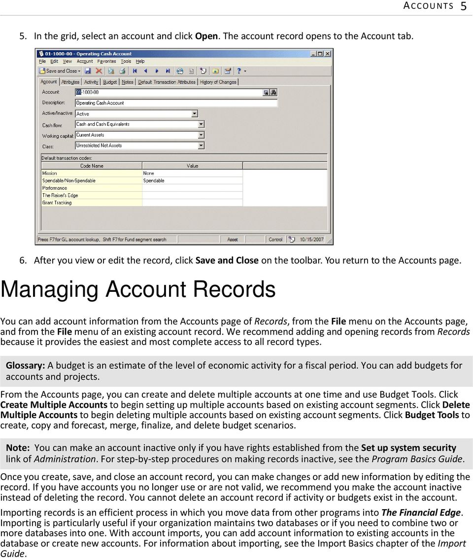 Managing Account Records You can add account information from the Accounts page of Records, from the File menu on the Accounts page, and from the File menu of an existing account record.