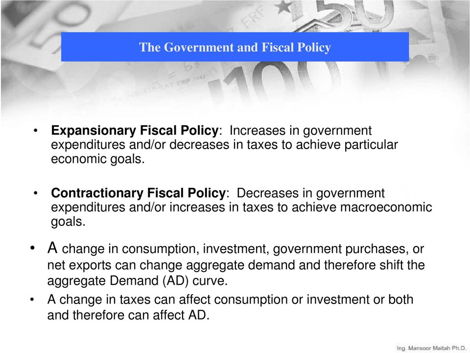 Contractionary Fiscal Policy: Decreases in government expenditures and/or increases in taxes to achieve macroeconomic goals.
