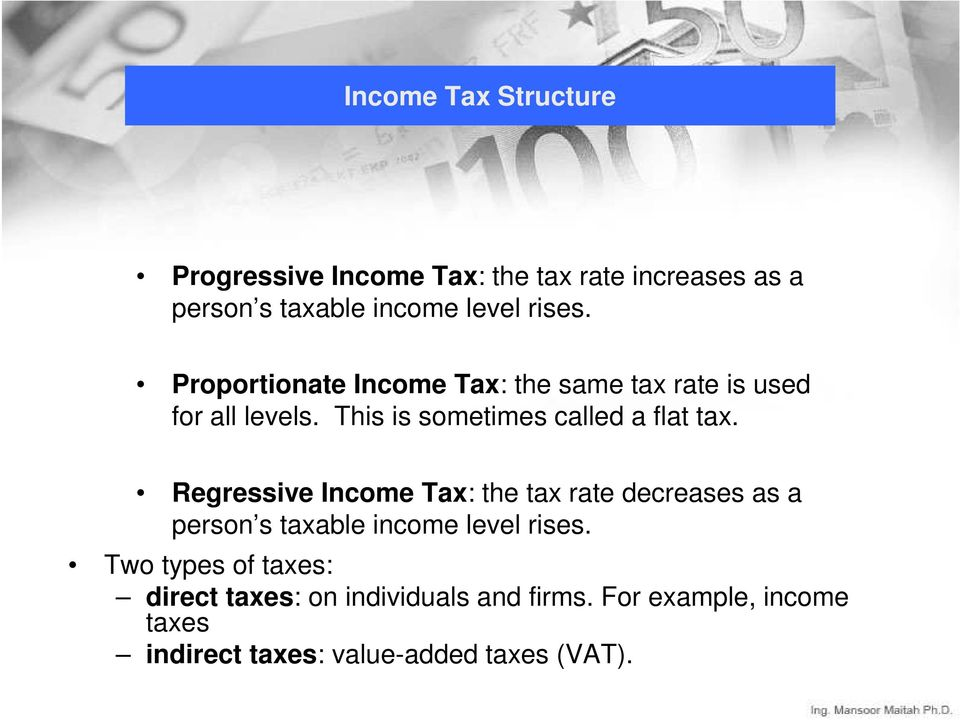 This is sometimes called a flat tax.