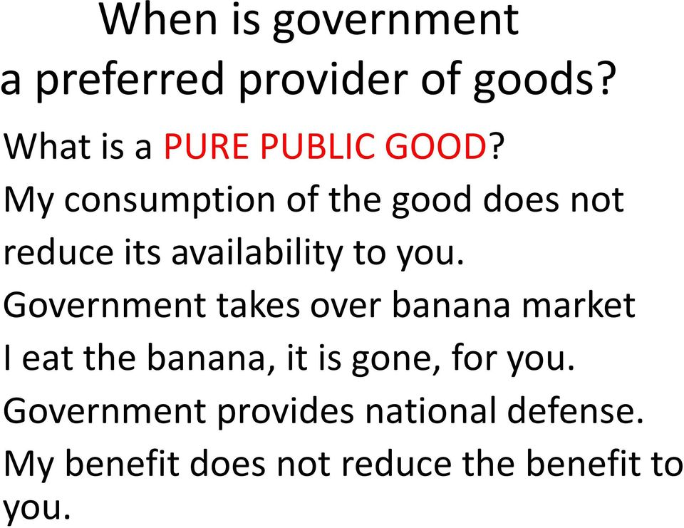 Government takes over banana market I eat the banana, it is gone, for you.