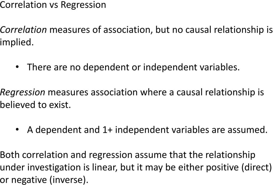 Regression measures association where a causal relationship is believed to exist.