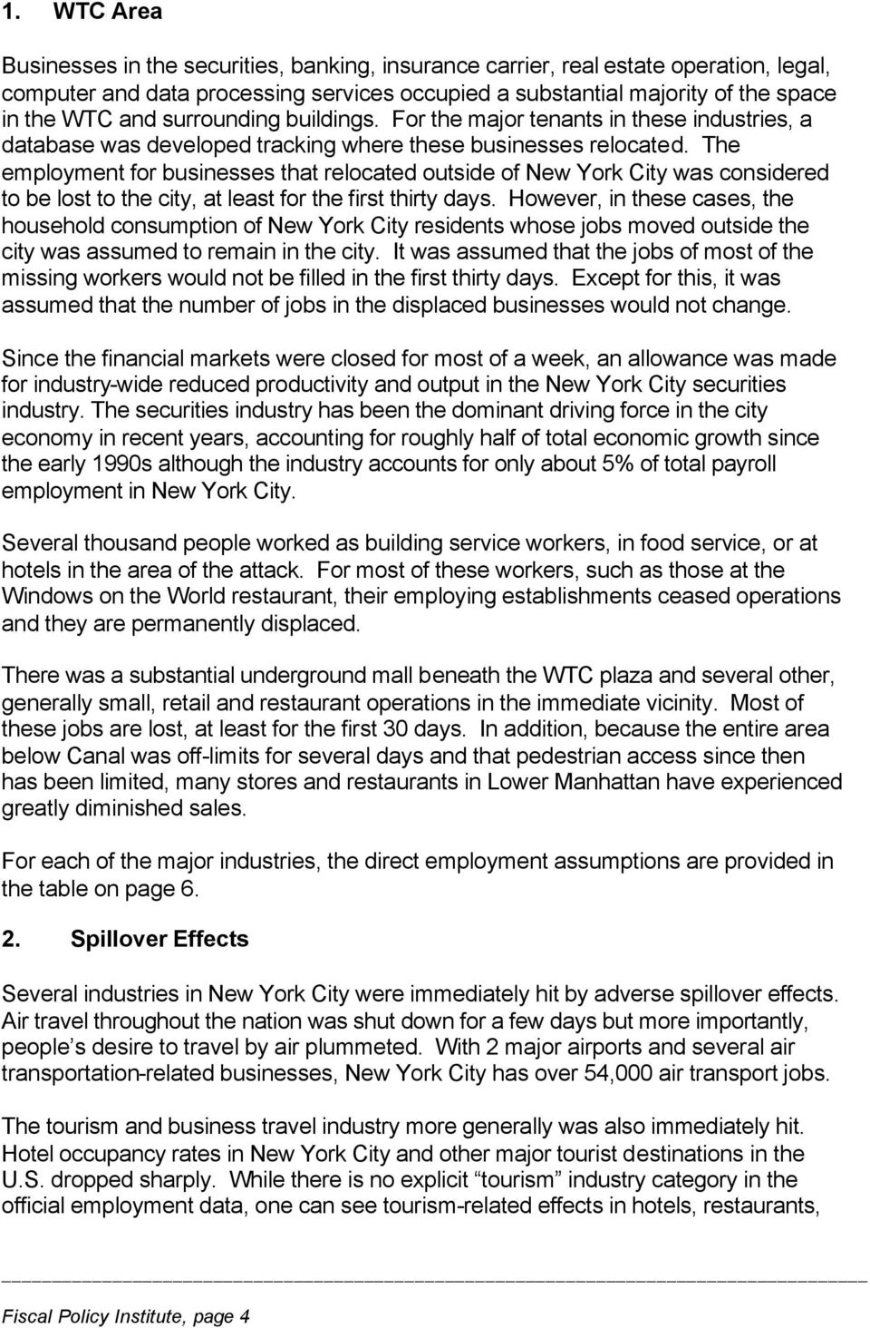 The employment for businesses that relocated outside of New York City was considered to be lost to the city, at least for the first thirty days.