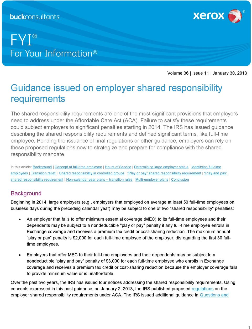 The IRS has issued guidance describing the shared responsibility requirements and defined significant terms, like full-time employee.