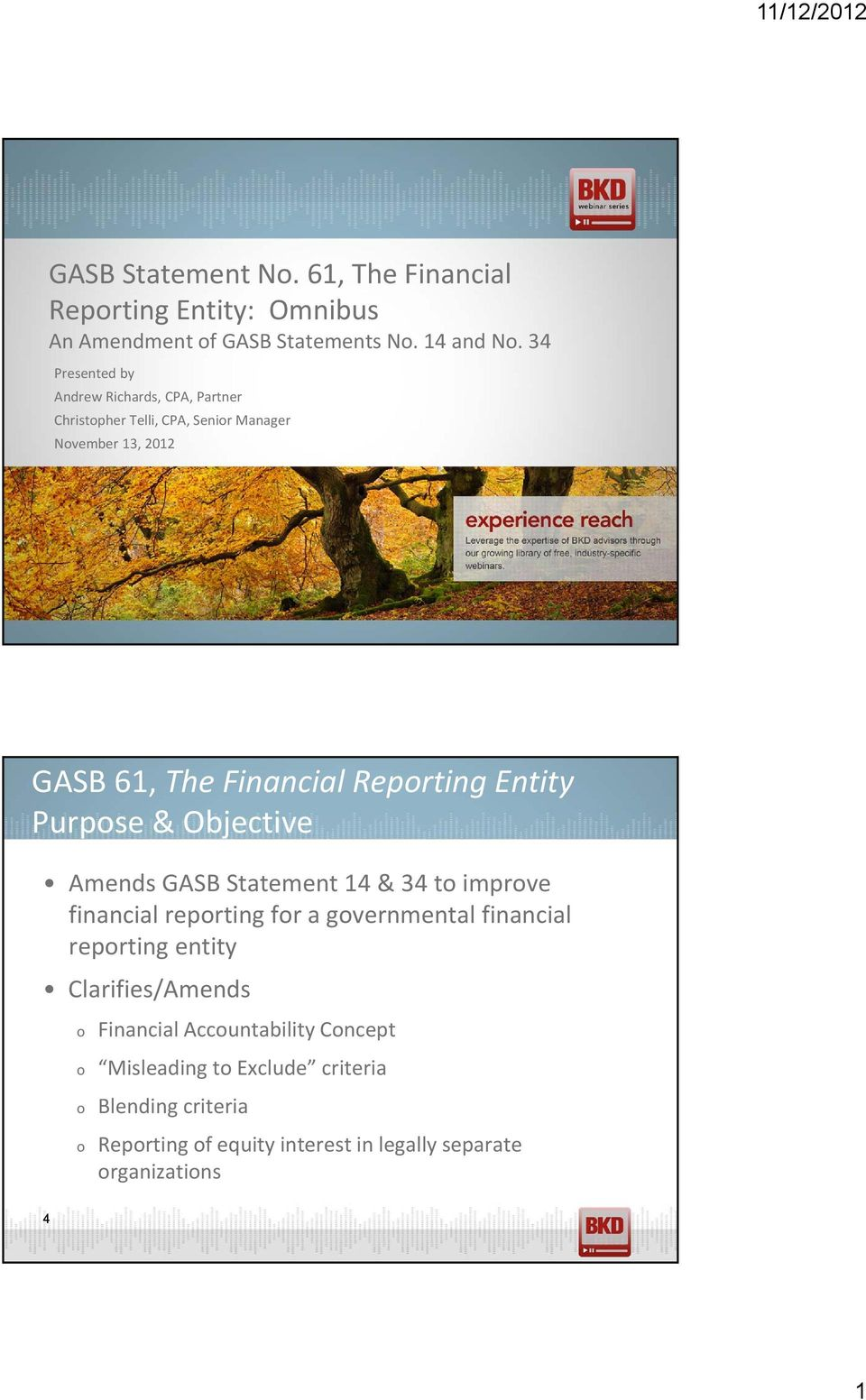 Amends GASB Statement 14 & 34 t imprve financial reprting fr a gvernmental financial reprting entity Clarifies/Amends