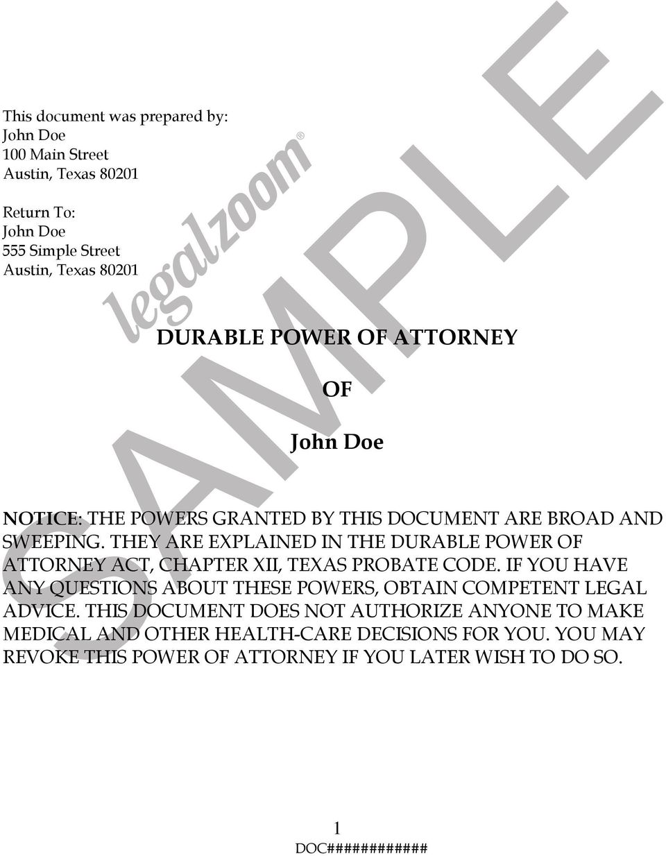 THEY ARE EXPLAINED IN THE DURABLE POWER OF ATTORNEY ACT, CHAPTER XII, TEXAS PROBATE CODE.