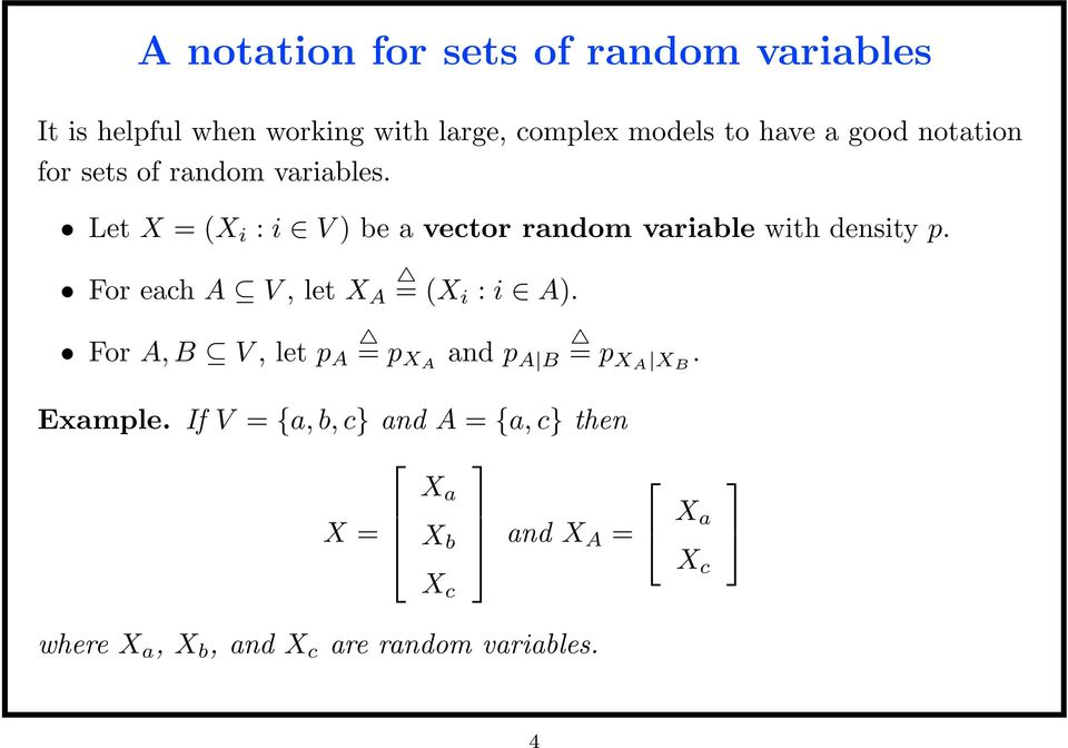 Let X = (X i : i V ) be a vector random variable with density p. For each A V, let X A = (Xi : i A).