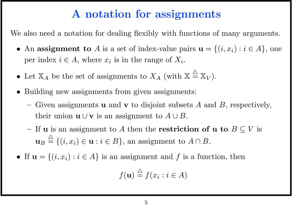 Let X A be the set of assignments to X A (with X = X V ).