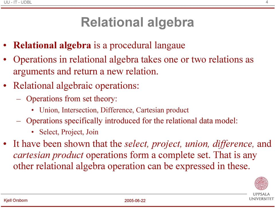 Reltionl lgeric opertions: Opertions from set theory: Union, Intersection, Difference, rtesin prouct Opertions specificlly
