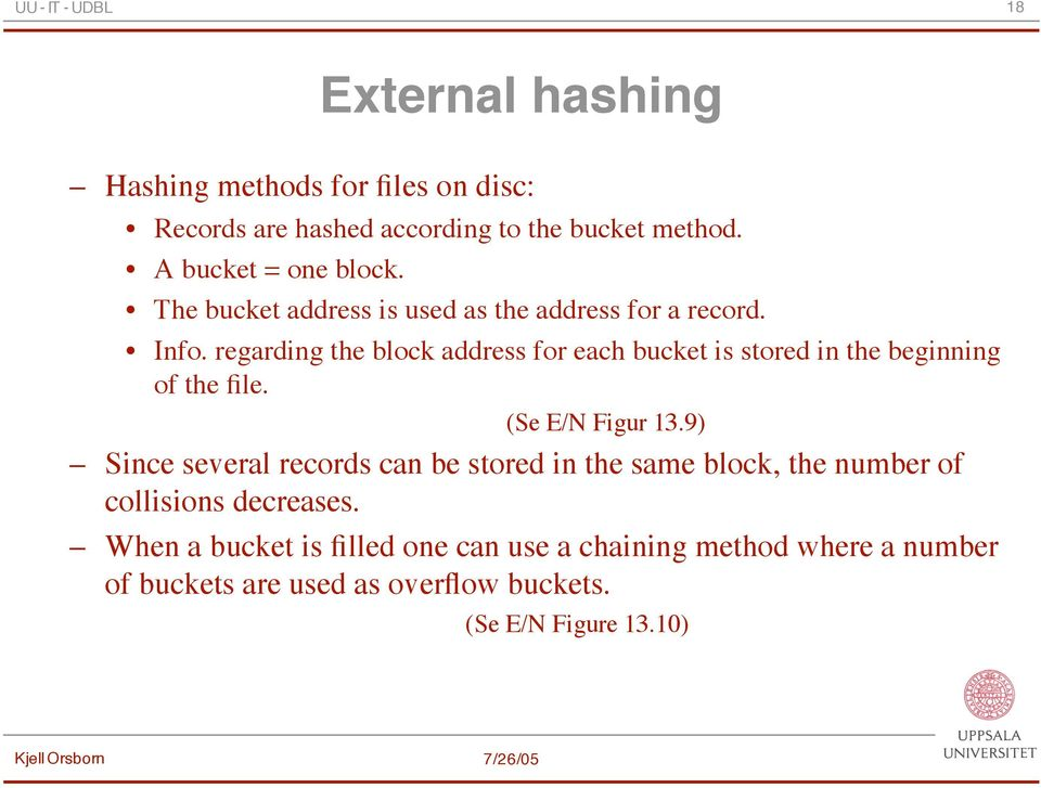 regarding the block address for each bucket is stored in the beginning of the file. (Se E/N Figur 13.