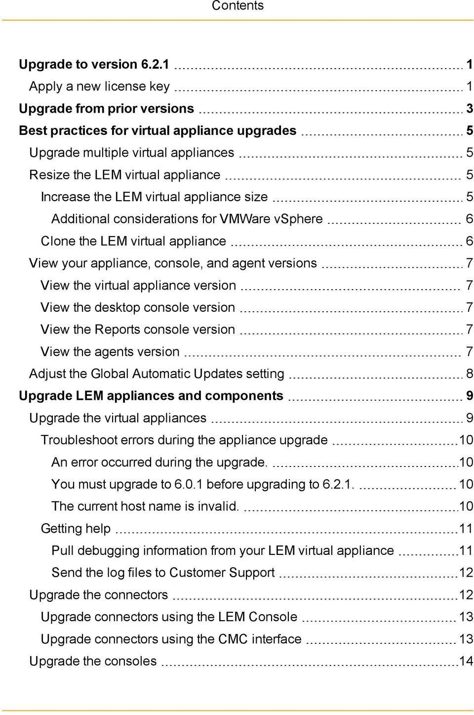 virtual appliance size 5 Additional considerations for VMWare vsphere 6 Clone the LEM virtual appliance 6 View your appliance, console, and agent versions 7 View the virtual appliance version 7 View