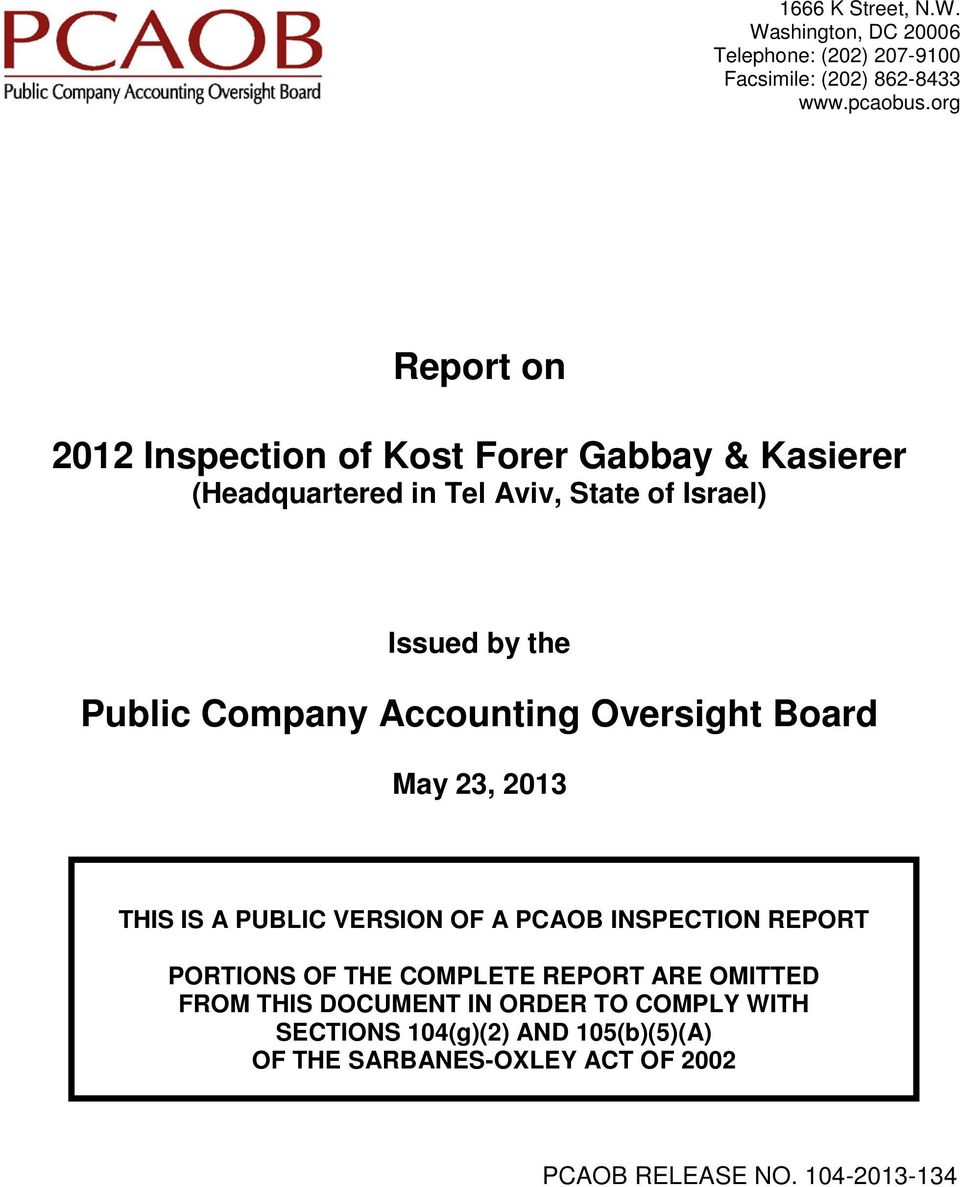 Board THIS IS A PUBLIC VERSION OF A PCAOB INSPECTION REPORT PORTIONS OF THE COMPLETE REPORT ARE OMITTED FROM THIS