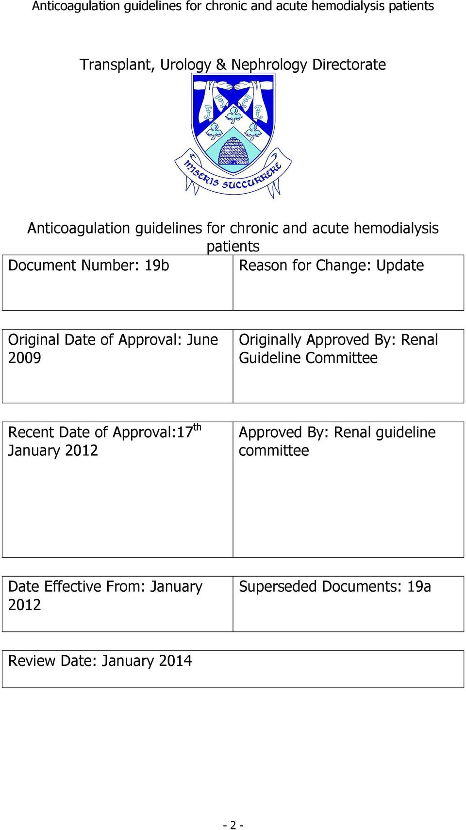Originally Approved By: Renal Guideline Committee Recent Date of Approval:17 th January 2012 Approved By: