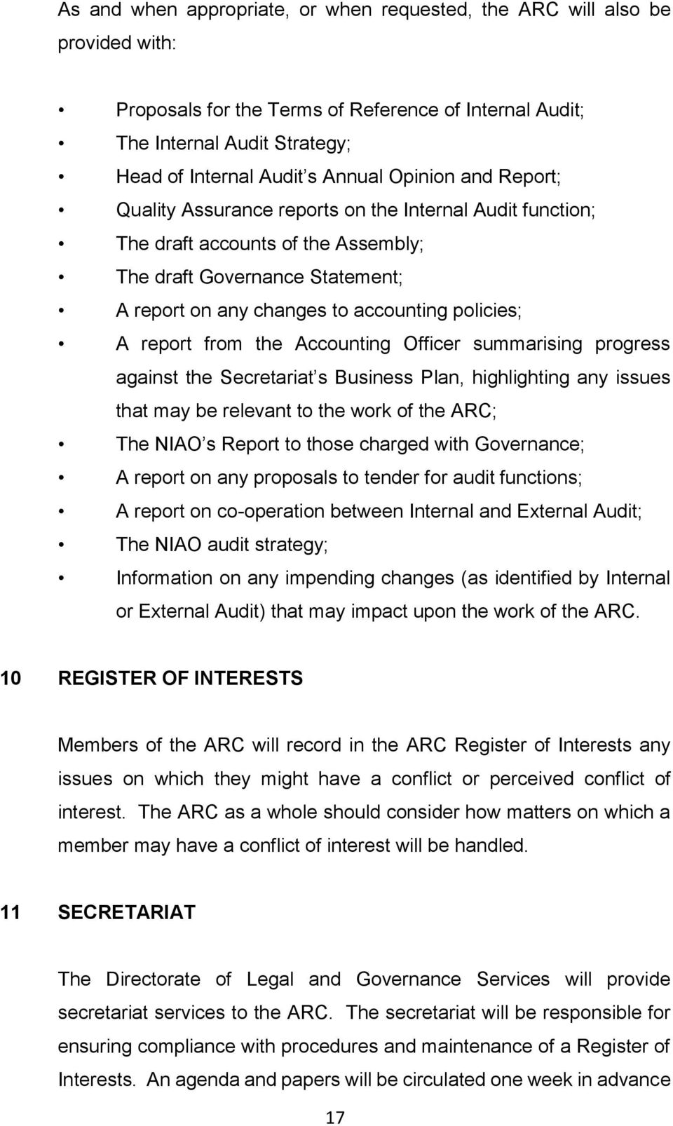 report from the Accounting Officer summarising progress against the Secretariat s Business Plan, highlighting any issues that may be relevant to the work of the ARC; The NIAO s Report to those