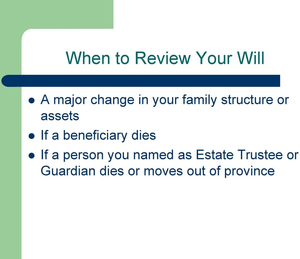 beneficiary dies If a person you named as
