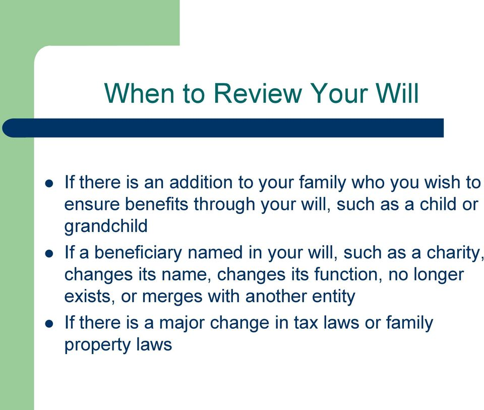 your will, such as a charity, changes its name, changes its function, no longer exists,