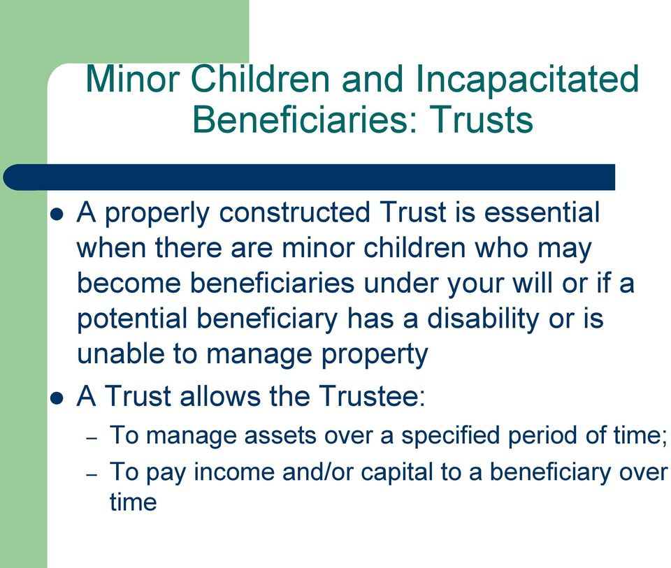 potential beneficiary has a disability or is unable to manage property A Trust allows the