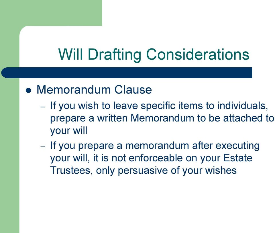 attached to your will If you prepare a memorandum after executing your