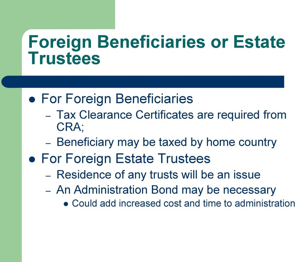 country For Foreign Estate Trustees Residence of any trusts will be an issue An
