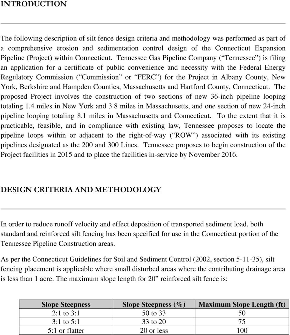 Tennessee Gas Pipeline Company ( Tennessee ) is filing an application for a certificate of public convenience and necessity with the Federal Energy Regulatory Commission ( Commission or FERC ) for