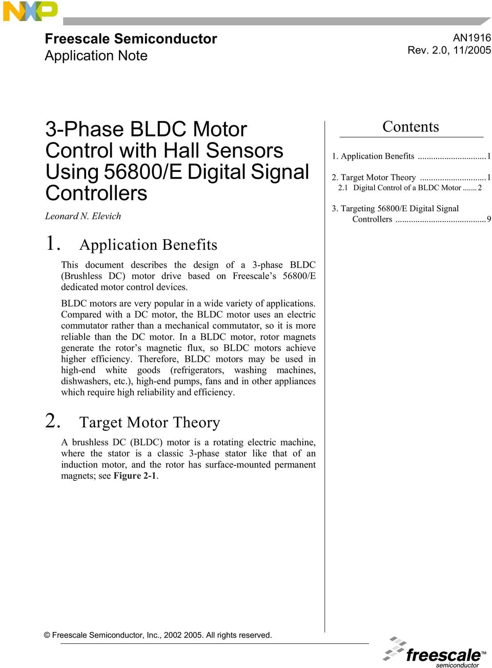 Application Benefits This document describes the design of a 3-phase BLDC (Brushless DC) motor drive based on Freescale s 56800/E dedicated motor control devices.