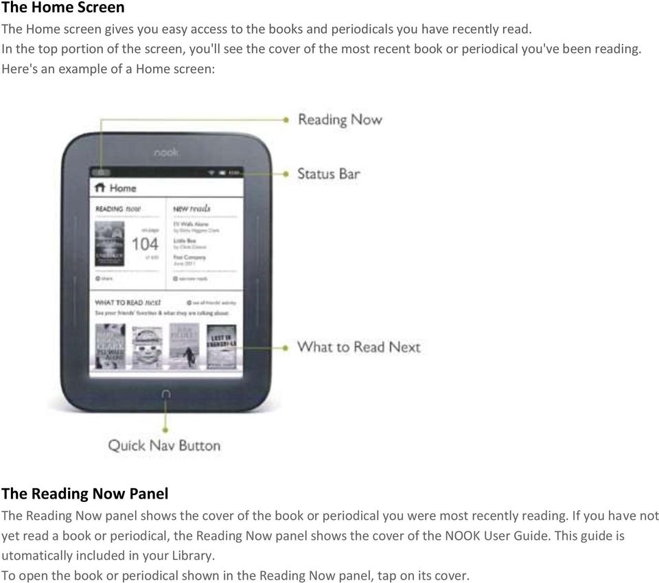 Here's an example of a Home screen: The Reading Now Panel The Reading Now panel shows the cover of the book or periodical you were most recently reading.