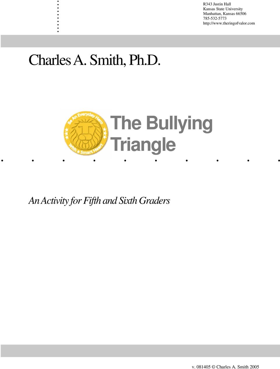Smith, Ph.D. The Bullying Triangle.