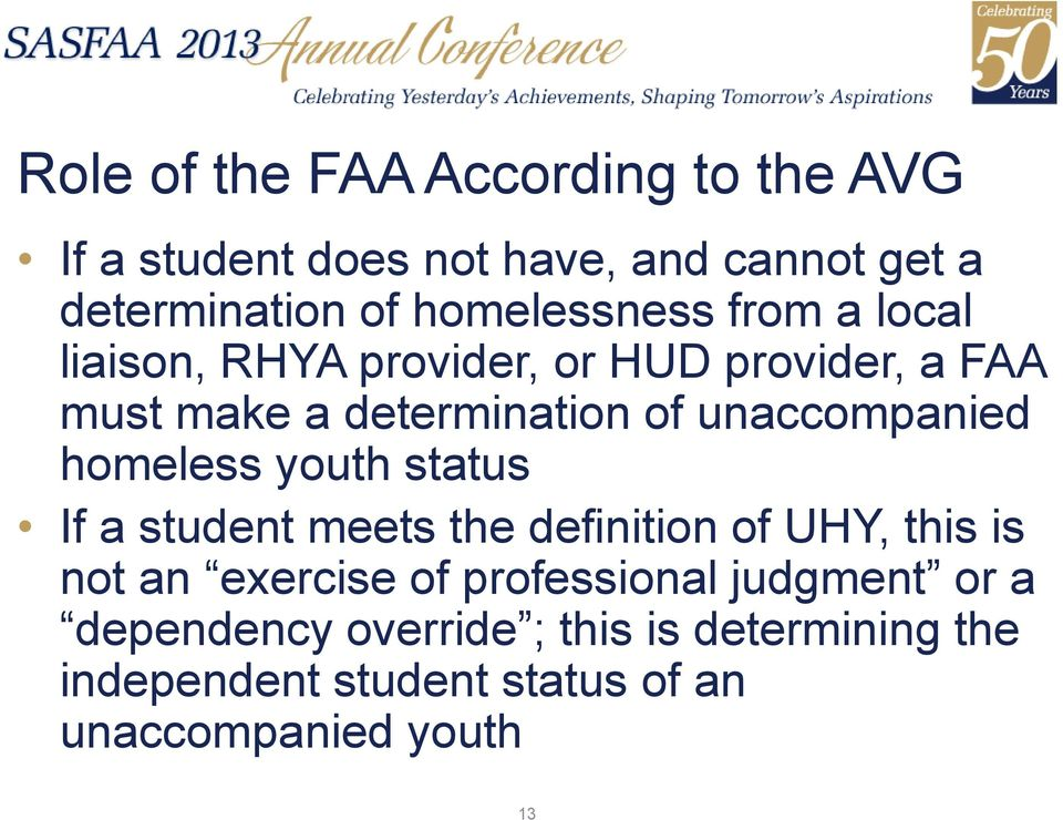 unaccompanied homeless youth status If a student meets the definition of UHY, this is not an exercise of