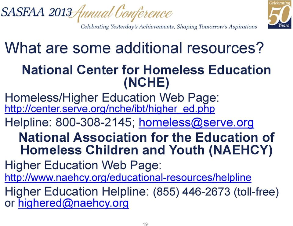 org/nche/ibt/higher_ed.php Helpline: 800-308-2145; homeless@serve.