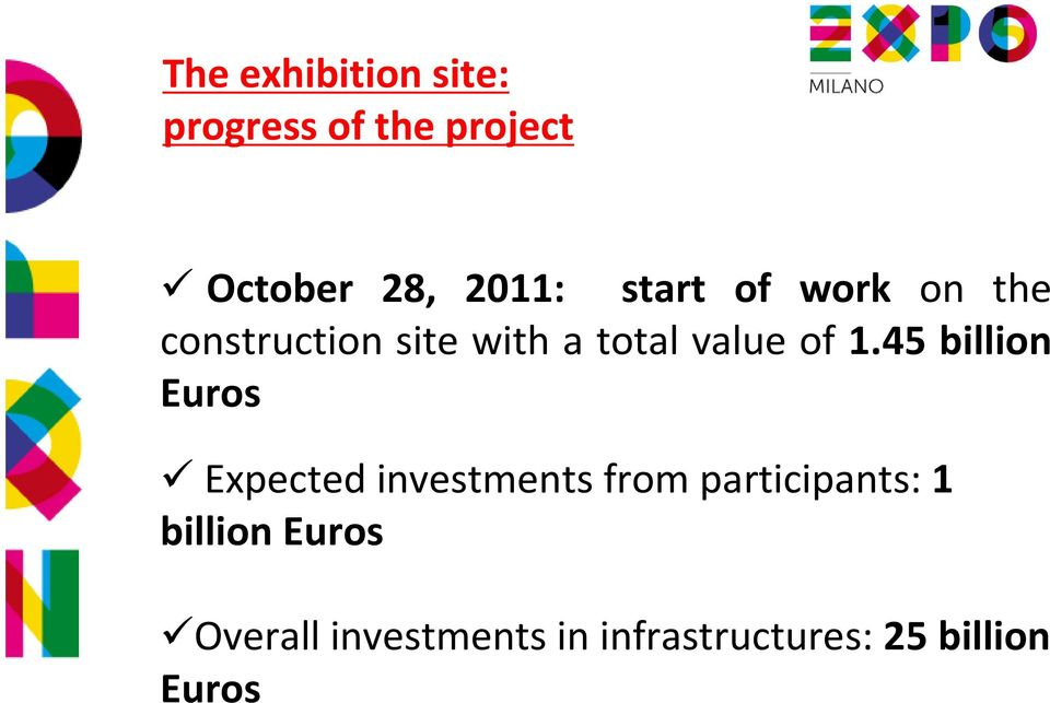 45 billion Euros Expected investments from participants: 1