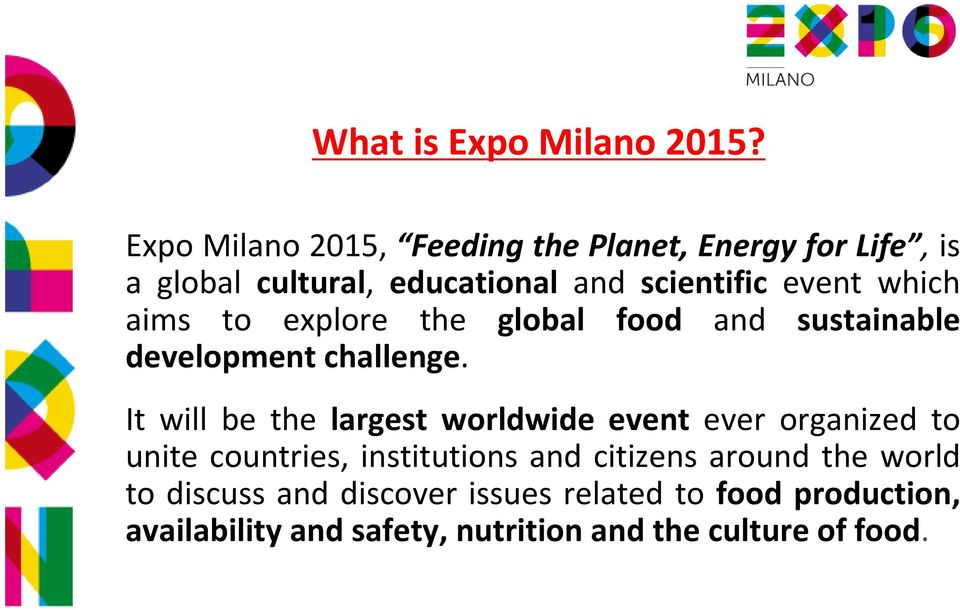 which aims to explore the global food and sustainable development challenge.