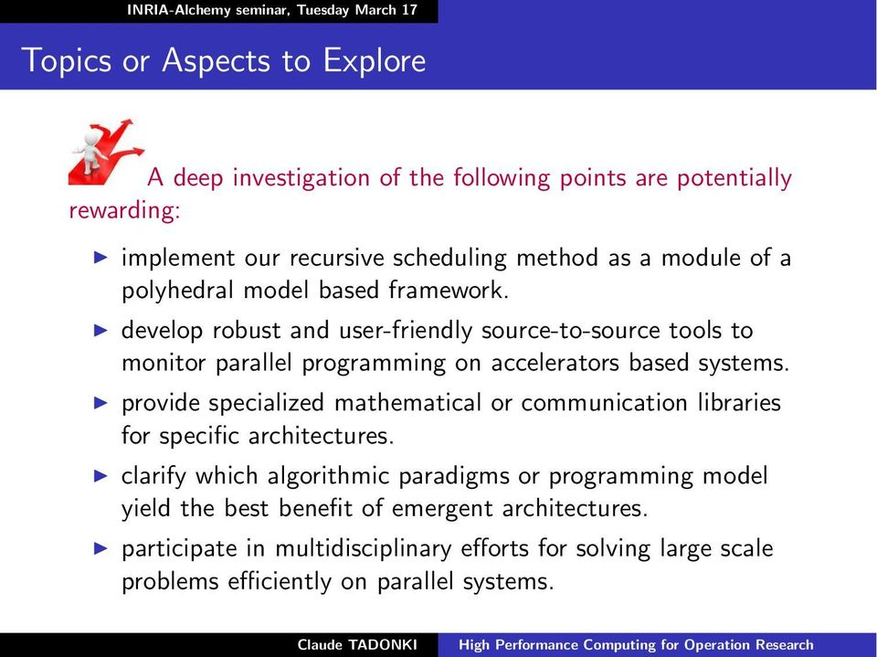 develop robust and user-friendly source-to-source tools to monitor parallel programming on accelerators based systems.