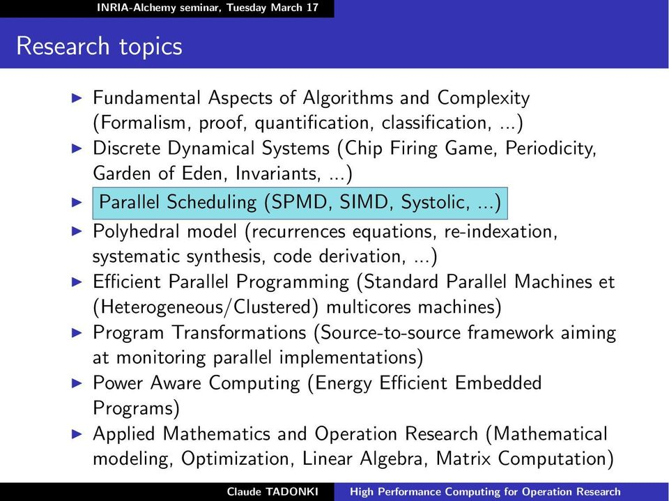 ..) Polyhedral model (recurrences equations, re-indexation, systematic synthesis, code derivation,.