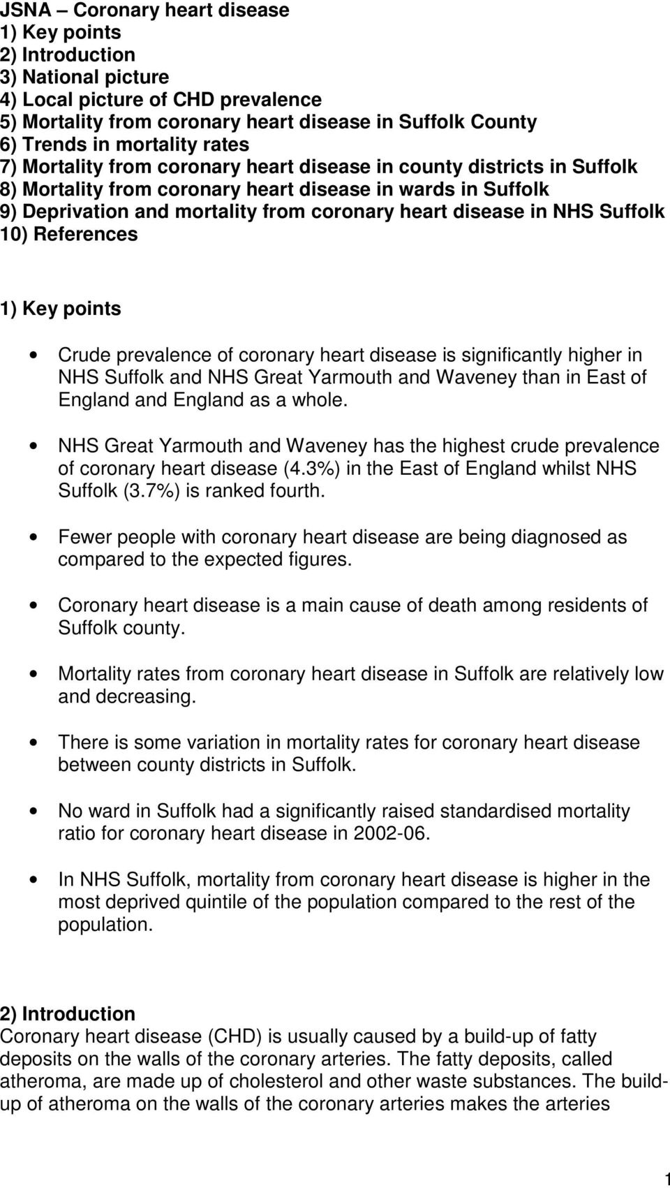 NHS Suffolk 10) References 1) Key points Crude prevalence of coronary heart disease is significantly higher in NHS Suffolk and NHS Great Yarmouth and Waveney than in East of England and England as a