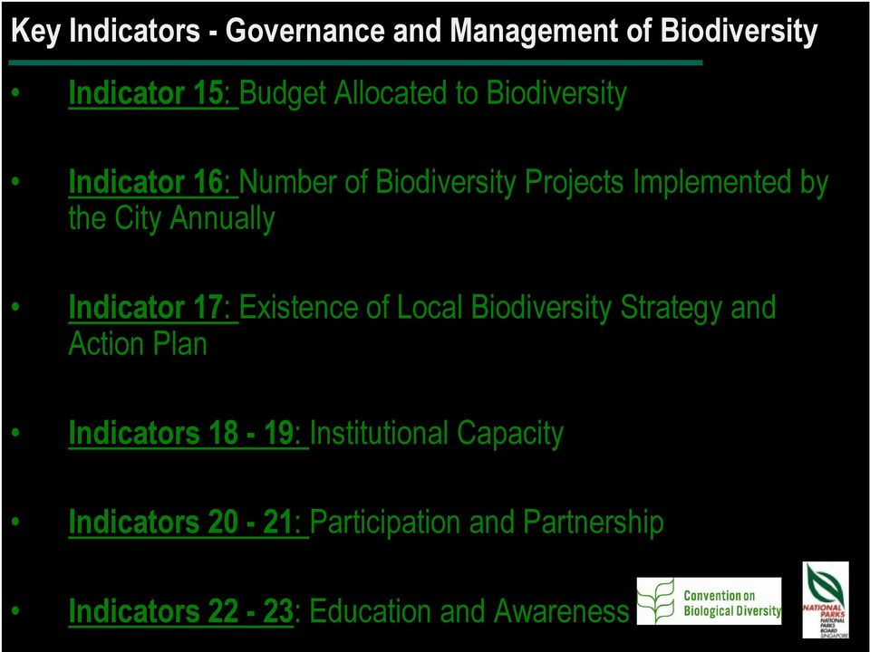Indicator 17: Existence of Local Biodiversity Strategy and Action Plan Indicators 18-19: