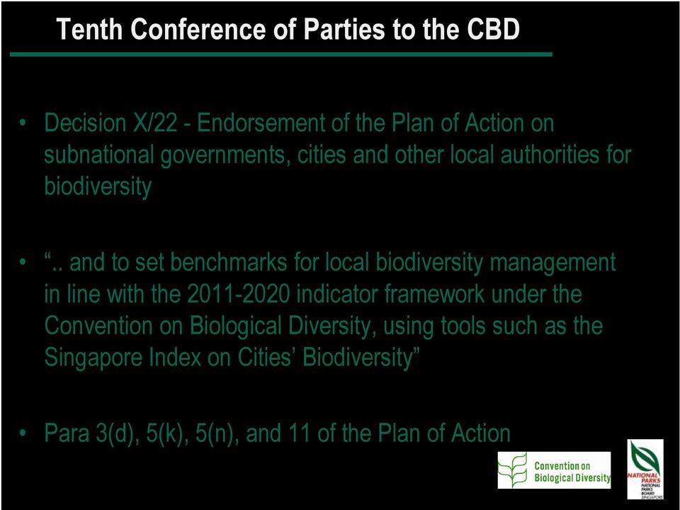. and to set benchmarks for local biodiversity management in line with the 2011-2020 indicator framework