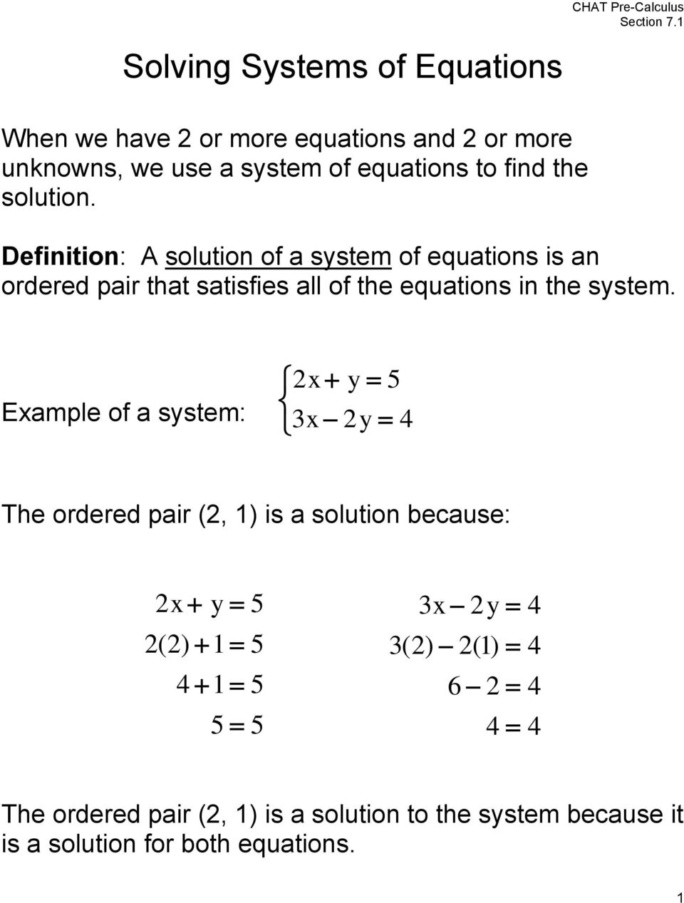 Definition: A solution of a sstem of equations is an ordered pair that satisfies all of the equations
