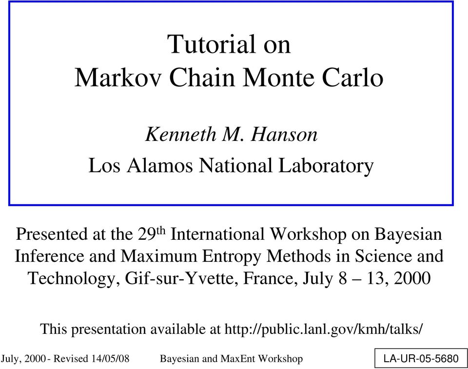 Inference and Maximum Entropy Methods in Science and Technology, Gif-sur-Yvette, France, July 8