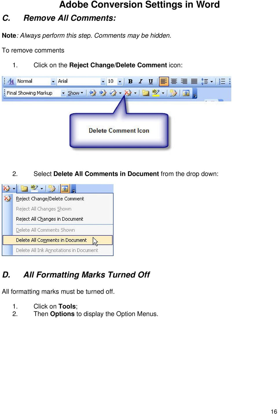 Select Delete All Comments in Document from the drop down: D.