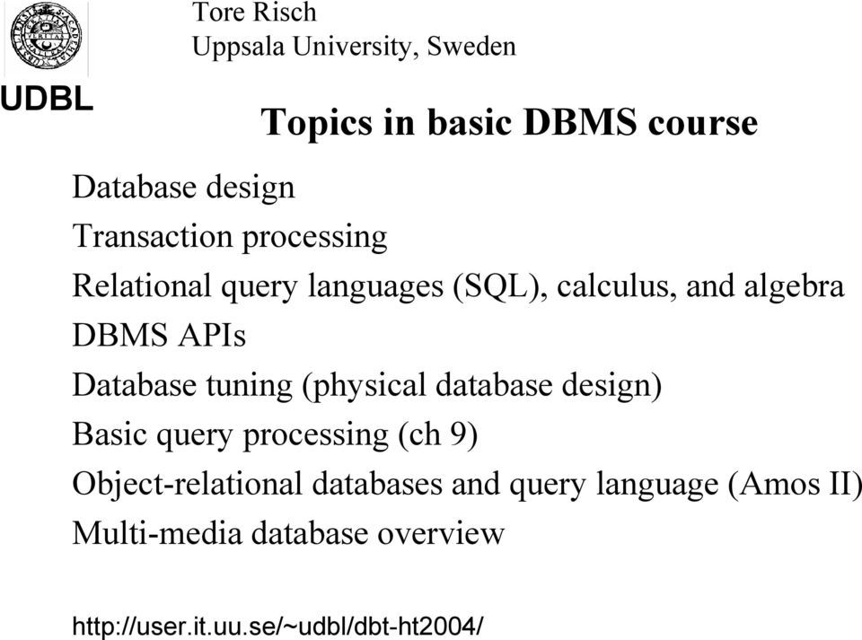 database design) Basic query processing (ch 9) Object-relational databases and