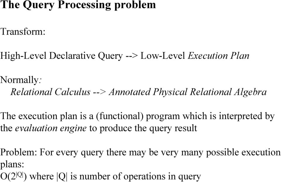 (functional) program which is interpreted by the evaluation engine to produce the query result