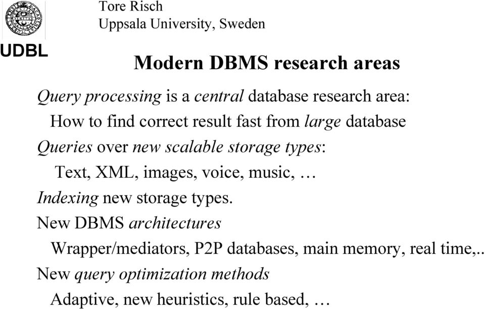 images, voice, music, Indexing new storage types.