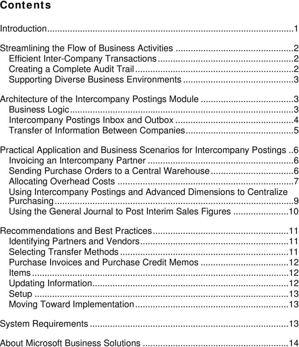 ..5 Practical Application and Business Scenarios for Intercompany Postings..6 Invoicing an Intercompany Partner...6 Sending Purchase Orders to a Central Warehouse...6 Allocating Overhead Costs.