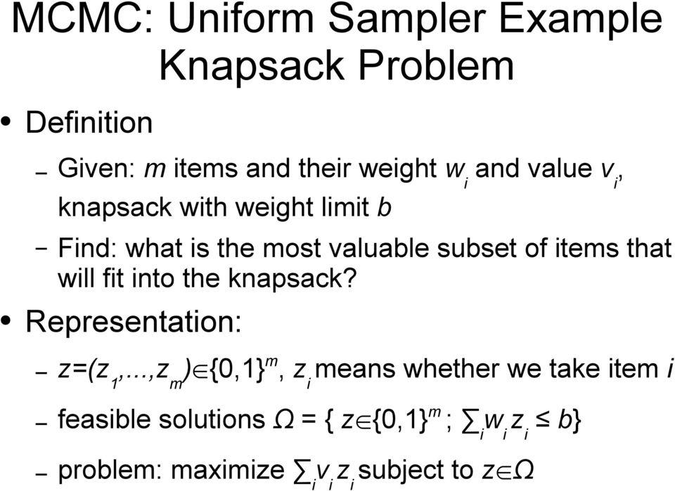 will fit into the knapsack? Representation: z=(z 1,.