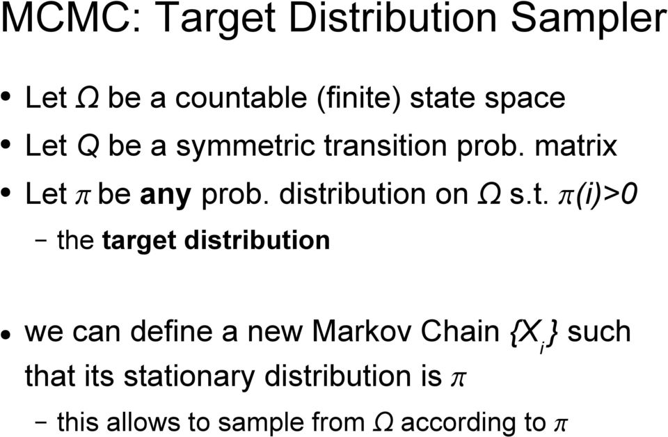 distribution on Ω s.t. (i)>0 the target distribution we can define a new