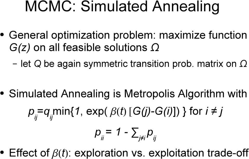 matrix on Ω Simulated Annealing is Metropolis Algorithm with p ij =q ij min{1, exp(
