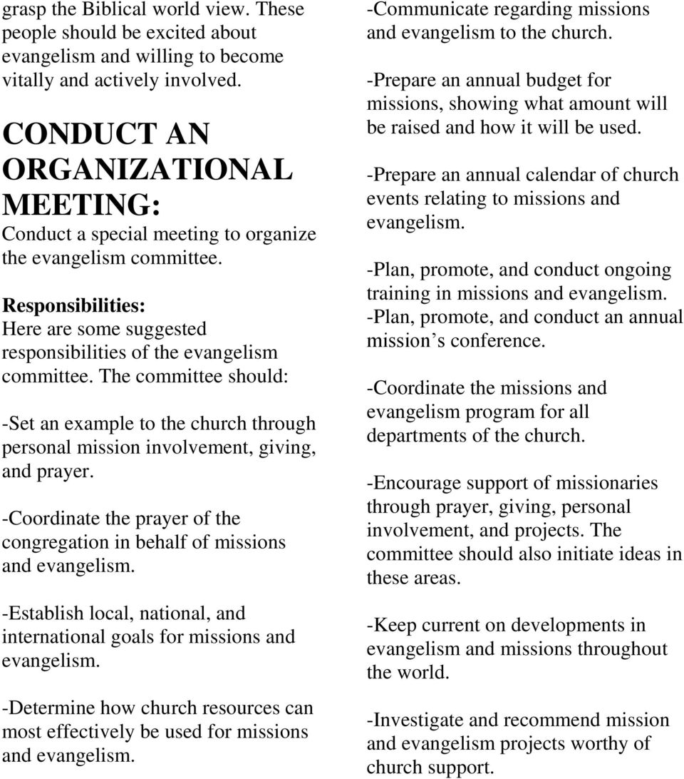The committee should: -Set an example to the church through personal mission involvement, giving, and prayer.