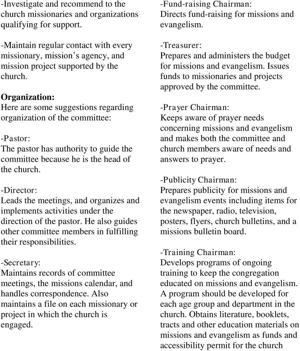 Organization: Here are some suggestions regarding organization of the committee: -Pastor: The pastor has authority to guide the committee because he is the head of the church.