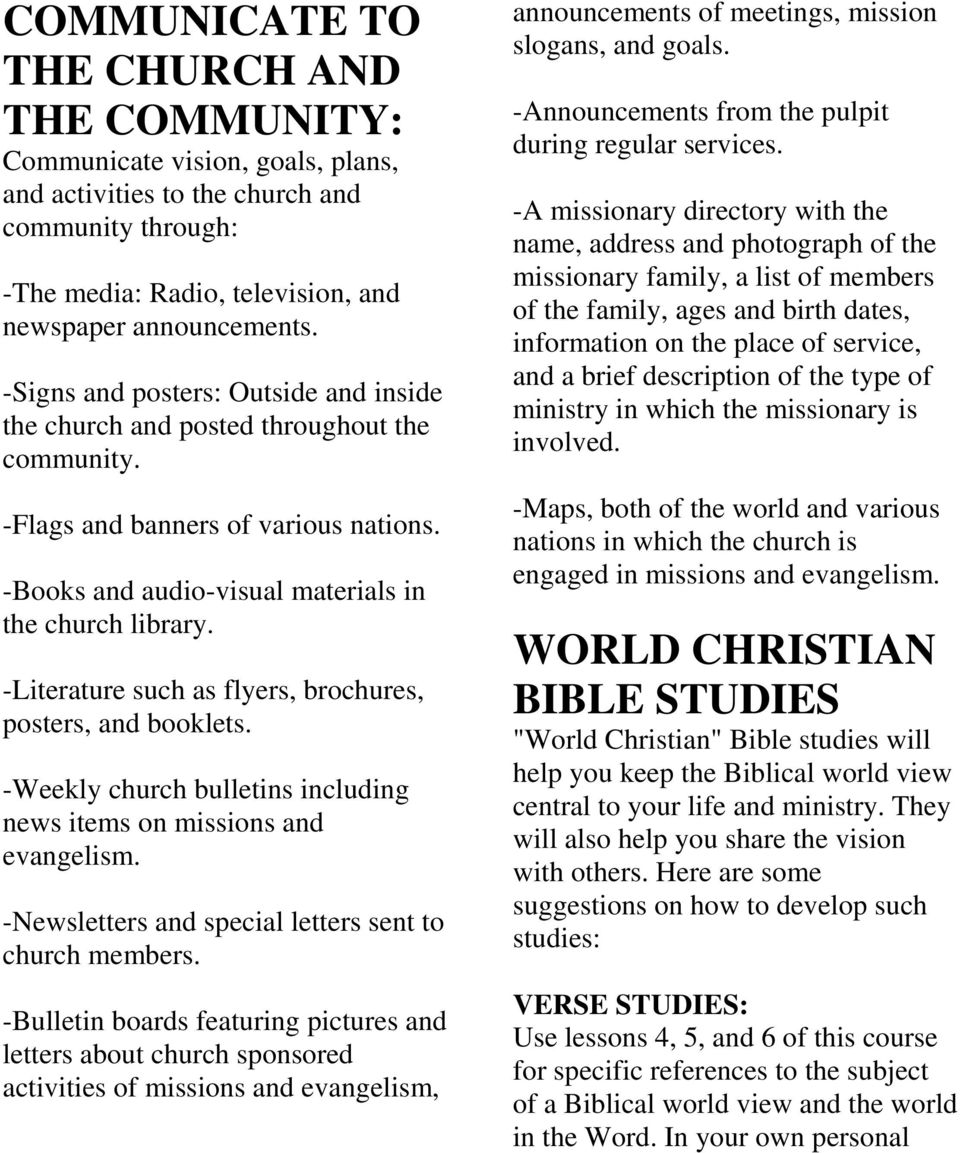 -Literature such as flyers, brochures, posters, and booklets. -Weekly church bulletins including news items on missions and -Newsletters and special letters sent to church members.