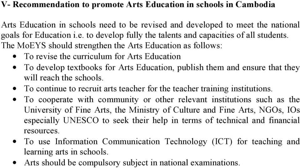 To continue to recruit arts teacher for the teacher training institutions.